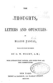 The Thoughts, Letters and Opuscules of Blaise Pascal