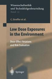 Low Dose Exposures in the Environment: Dose-Effect Relations and Risk Evaluation