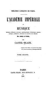 L'Académie impériale de musique: histoire littéraire, musicale, politique et galante de ce théâtre, de 1645 à 1855, Volume2