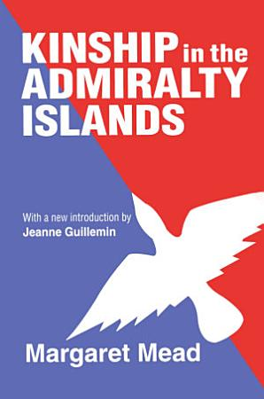 Kinship in the Admiralty Islands PDF