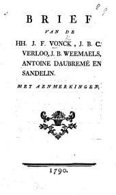 Brief van J. F. V., J. C. B. Verloo, J. B. Weemaels, A. Daubremé en Sandelin [in vindication of their political conduct]. Met aenmerkingen