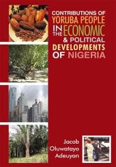 Contributions of Yoruba People in the Economic & Political Developments of Nigeria