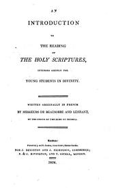 An Introduction to the Reading of the Holy Scriptures: Intended Chiefly for Young Students in Divinity ; Written Originally in French