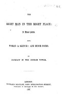 The Right Man in the Right Place  a Moral Satire  Also  Woman a Sketch  and Minor Poems  By Jackdaw in the Church Tower  i e  S  Jenner   PDF