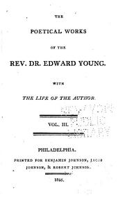 The Poetical Works of the Rev. Dr. Edward Young: With the Life of the Author, Volume 3