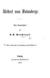 Adelbert vom Babanberge. Ein Trauerspiel