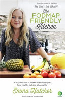 The FODMAP Friendly Kitchen Easy Delicious FODMAP Friendly Recipes for a Healthy Gut and a Happy