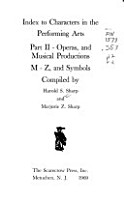 Index to Characters in the Performing Arts  Operas  and musical productions  2 v PDF