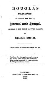 Douglas [by J. Home] travestie: to which are added, Poems and songs, chiefly in the broad Scottish dialect