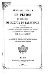 Mémoires inédits de Pétion et mémoires de Buzot & de Barbaroux: accompagnés de notes inédites de Buzot, et de nombreux documents inédits sur Barbaroux, Buzot, Brissot, etc