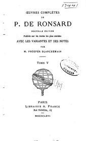 Œuvres complètes de P. de Ronsard: Volume5