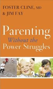 Parenting without the Power Struggles