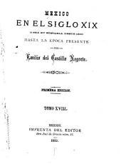 Mexico en el siglo XIX, o sea su historia desde 1800 hasta la epoca presente: Volumen 18