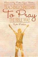 Teaching Christians to Pray the Bible Way PDF