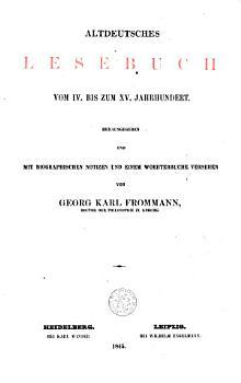 Altdeutsches Lesebuch vom IV  bis zum XV  Jahrhundert PDF