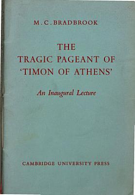 The Tragic Pageant of Timon of Athens