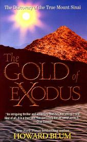 The Gold of Exodus: The Discovery of the True Mount Sinai
