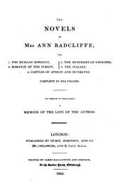 """""""The"""" Novels Of Mrs Ann Radcliffe; Viz. 1. The Sicilian Romance, 2. Romance Of The Forest, 3. The Mysteries Of Udolpho, 4. The Italians, 5. Castles Of Athlin And Dunbayne: 10"""