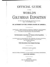Official Guide to the World's Columbian Exposition in the City of Chicago ...: May 1 to October 26, 1893