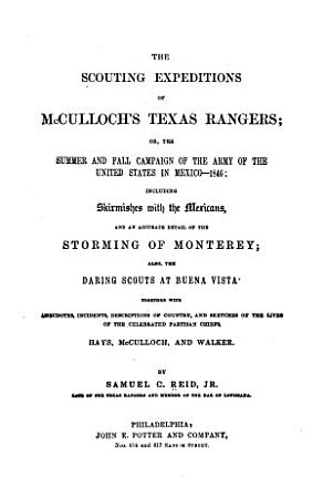 The Scouting Expeditions of McCulloch s Texas Rangers  Or  The Summer and Fall Campaign of the Army of the United States in Mexico  1846 PDF
