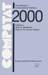 COMPSTAT: Proceedings in Computational Statistics 14th Symposium held in Utrecht, The Netherlands, 2000