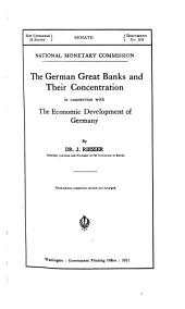 The German Great Banks and Their Concentration in Connection with the Economic Development of Germany