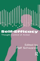 Self-Efficacy: Thought Control Of Action