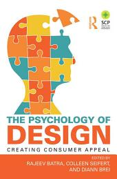 The Psychology of Design: Creating Consumer Appeal