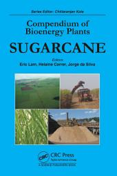Compendium of Bioenergy Plants: Sugarcane