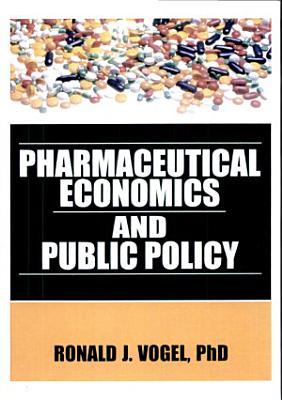 Pharmaceutical Economics and Public Policy PDF