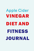 Apple Cider Vinegar Diet And Fitness Journal