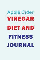 Apple Cider Vinegar Diet And Fitness Journal Book PDF