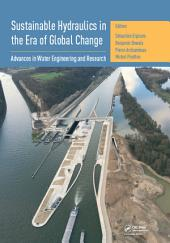 Sustainable Hydraulics in the Era of Global Change: Proceedings of the 4th IAHR Europe Congress (Liege, Belgium, 27-29 July 2016)