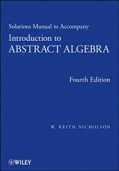 Solutions Manual to accompany Introduction to Abstract Algebra, 4e, Solutions Manual: Edition 4