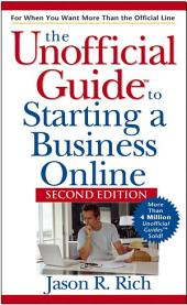 Unofficial Guide to Starting a Business Online: Edition 2