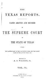 The Texas Reports: Cases Adjudged in the Supreme Court, Volume 73