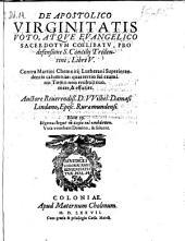 De apostolico virginitatis voto, atque evangelico sacerdotum coelibatu, pro defensione S. Concilii Tridentini, libri V.