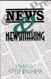 News & Newsmaking: Essays by Stephen Hess