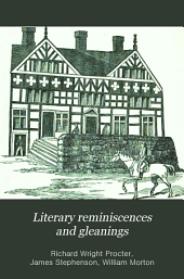 Literary Reminiscences and Gleanings