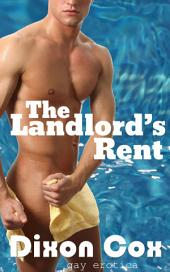 The Landlord's Rent: (Gay virgin first time erotica))