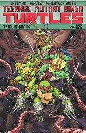 Teenage Mutant Ninja Turtles, Vol. 18: Trial of Krang
