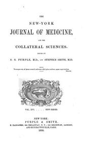 New-York Journal of Medicine and the Collateral Sciences: Volume 16
