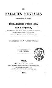 Des maladies mentales considérées sous les rapports médical, hygiénique et médico-légal: Volume1