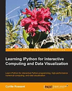 Learning IPython for Interactive Computing and Data Visualization PDF