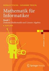Mathematik für Informatiker: Band 1: Diskrete Mathematik und Lineare Algebra, Ausgabe 4