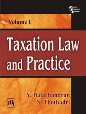 TAXATION LAW AND PRACTICE: Volume 1