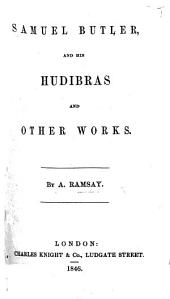 Samuel Butler, and his Hudibras and other works