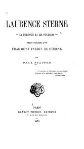 Laurence Sterne, sa personne et ses ouvrages: étude précédée d'un fragment inédit de Sterne