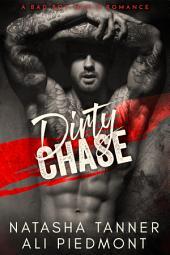 Dirty Chase: A Bad Boy Mafia Romance