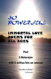 So Powerful: Immortal Love Poems for All ages